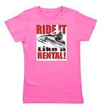 Ride it Like a Rental Girl's Tee
