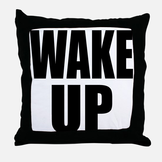 WAKE UP Message Throw Pillow