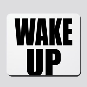 WAKE UP Message Mousepad