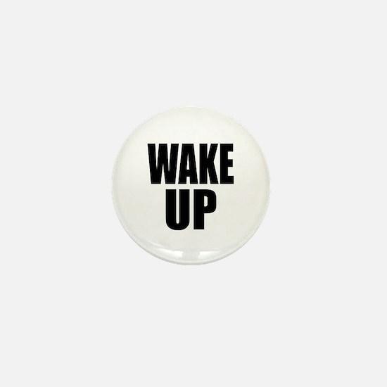 WAKE UP Message Mini Button