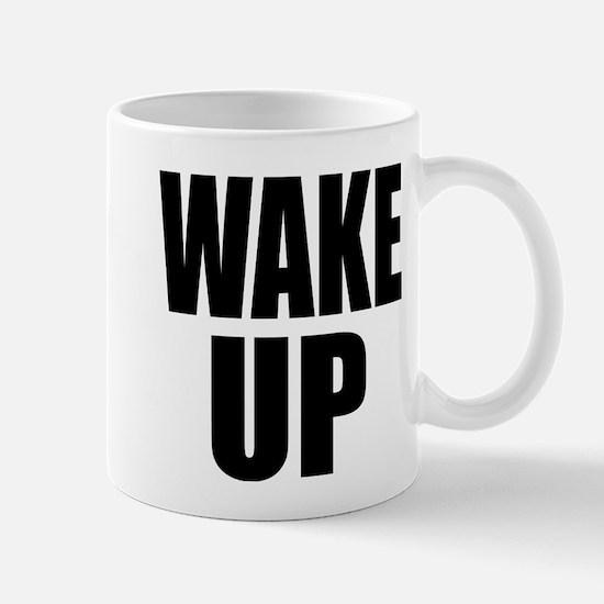 WAKE UP Message Mug