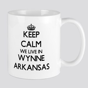 Keep calm we live in Wynne Arkansas Mugs