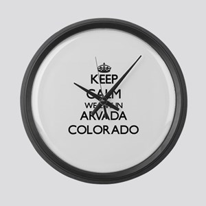 Keep calm we live in Arvada Color Large Wall Clock