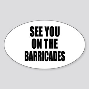 See You on the Barricades Oval Sticker