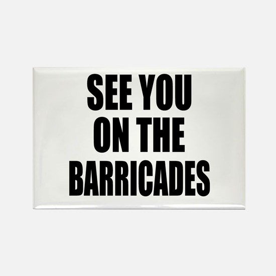 See You on the Barricades Rectangle Magnet
