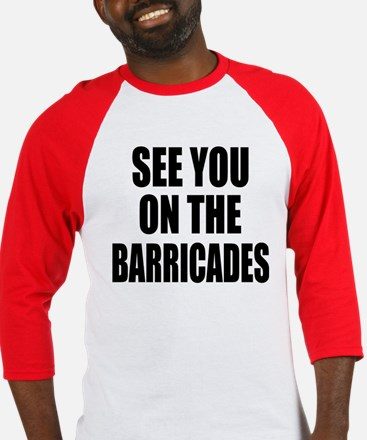 See You on the Barricades Baseball Jersey