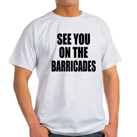 See You on the Barricades Light T-Shirt