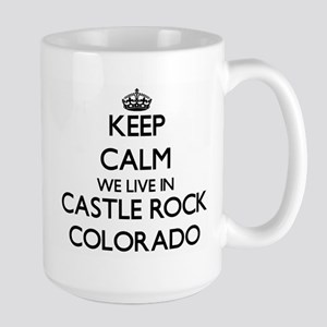 Keep calm we live in Castle Rock Colorado Mugs