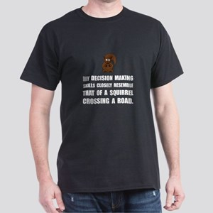 Decision Making Squirrel T-Shirt