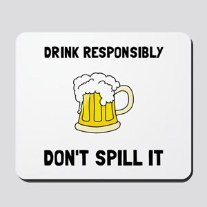 Drink Responsibly Mousepad