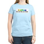 Autism, not like you think Women's Light T-Shirt