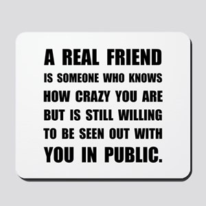 Real Friend Crazy Mousepad
