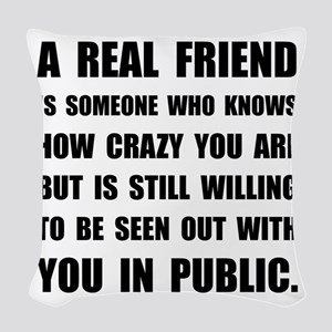 Real Friend Crazy Woven Throw Pillow