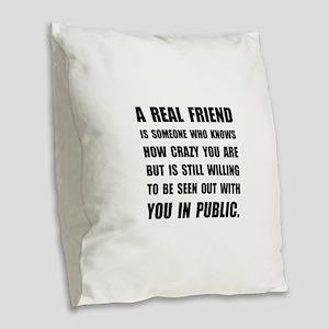 Real Friend Crazy Burlap Throw Pillow
