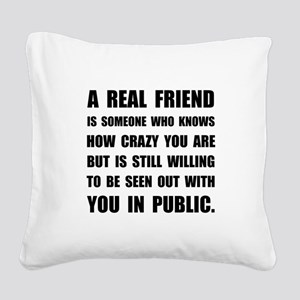 Real Friend Crazy Square Canvas Pillow
