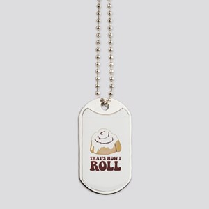 How I Roll (Cinnamon Roll) Dog Tags