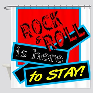 Rock And Roll Is here Shower Curtain