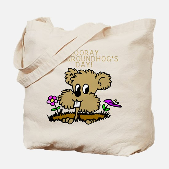 HOORAY FOR GOUNDHOG'S DAY! Tote Bag