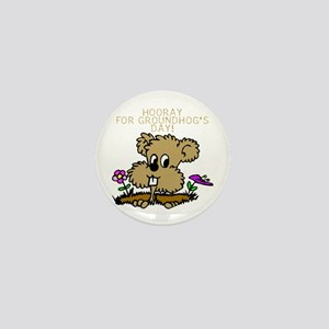 HOORAY FOR GOUNDHOG'S DAY! Mini Button