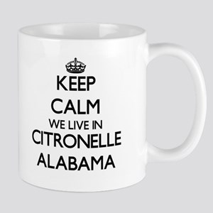 Keep calm we live in Citronelle Alabama Mugs