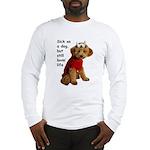 Sick as a Dog Long Sleeve T-Shirt