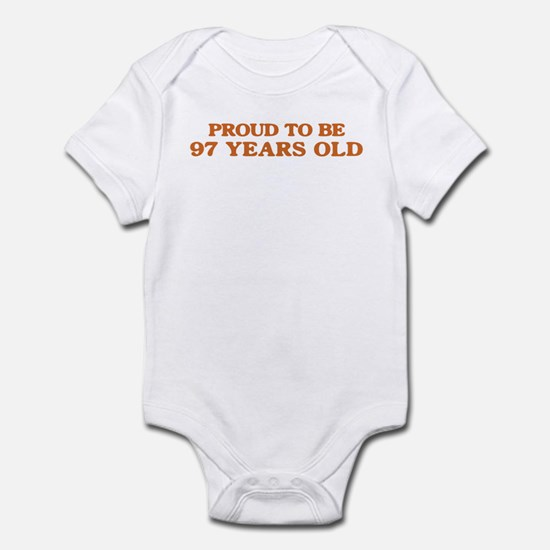 Proud to be 97 Years Old Infant Bodysuit