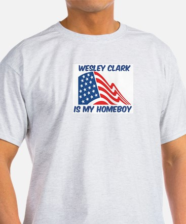 WESLEY CLARK is my homeboy T-Shirt