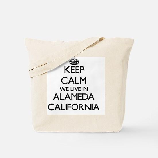 Keep calm we live in Alameda California Tote Bag