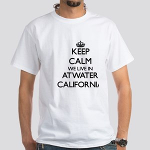 Keep calm we live in Atwater California T-Shirt