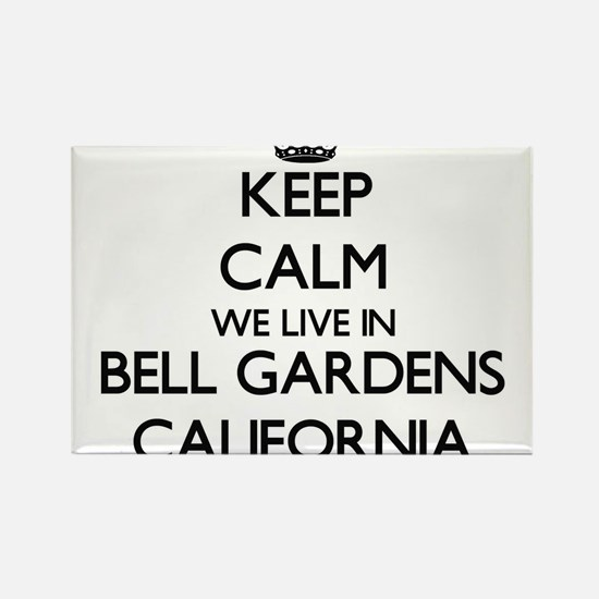 Keep calm we live in Bell Gardens Californ Magnets