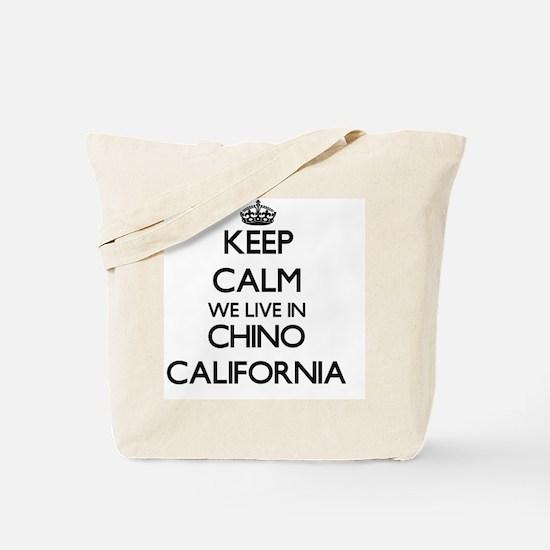 Keep calm we live in Chino California Tote Bag