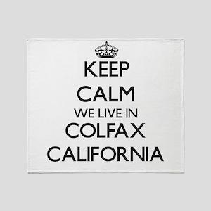 Keep calm we live in Colfax Californ Throw Blanket