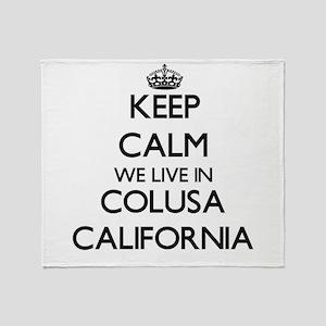 Keep calm we live in Colusa Californ Throw Blanket
