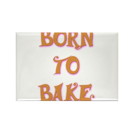 Born To Bake 2 Rectangle Magnet