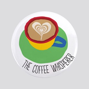 """The Coffee Whisperer 3.5"""" Button"""