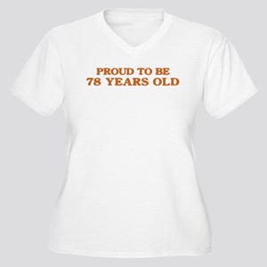 Proud to be 78 Years Old Women's Plus Size V-Neck