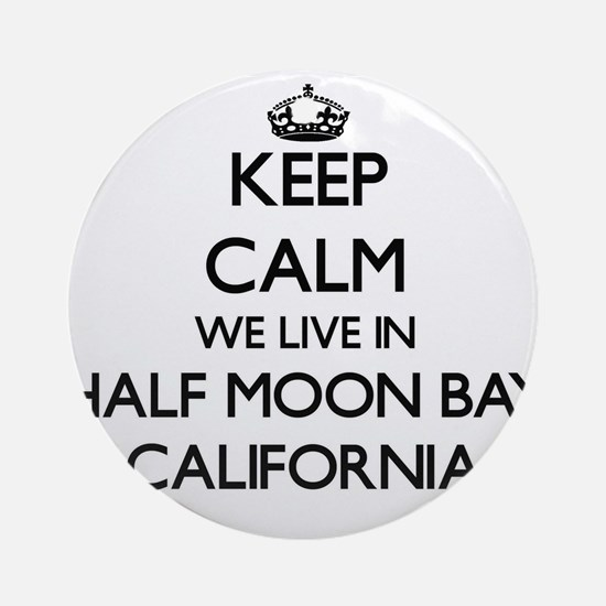Keep calm we live in Half Moon Ba Ornament (Round)