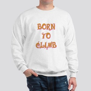 Born To Climb 2 Sweatshirt