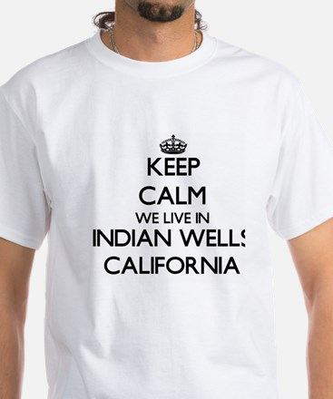 Keep calm we live in Indian Wells Californ T-Shirt