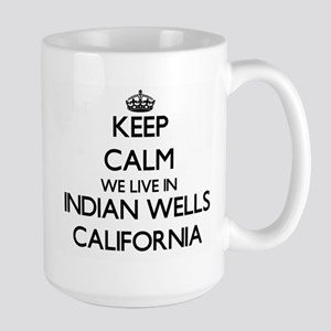 Keep calm we live in Indian Wells California Mugs