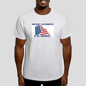 MICHAEL BLOOMBERG is my homeb Light T-Shirt
