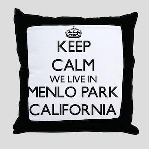 Keep calm we live in Menlo Park Calif Throw Pillow