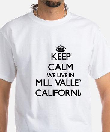 Keep calm we live in Mill Valley Californi T-Shirt