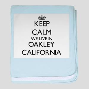 Keep calm we live in Oakley Californi baby blanket