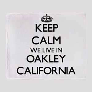 Keep calm we live in Oakley Californ Throw Blanket