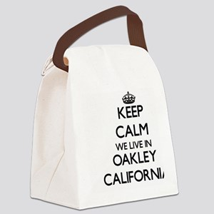 Keep calm we live in Oakley Calif Canvas Lunch Bag