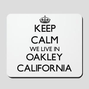 Keep calm we live in Oakley California Mousepad