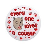Everyone Loves a Cougar Ornament (Round)