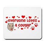 Everyone Loves a Cougar Mousepad