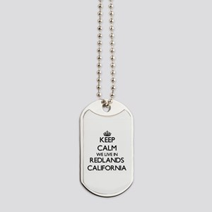 Keep calm we live in Redlands California Dog Tags